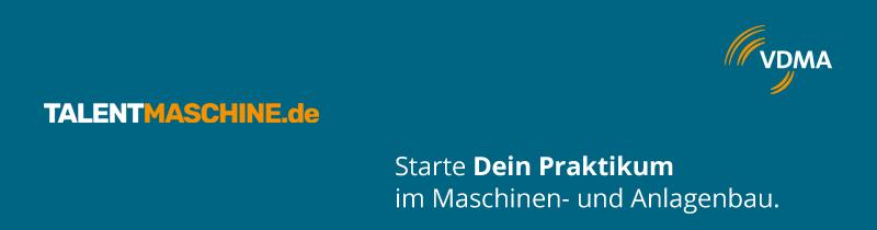 Starte Dein Praktikum im Maschinen- und Anlagenbau.